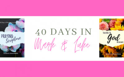 Bible Study: 40 Days in Mark and Luke